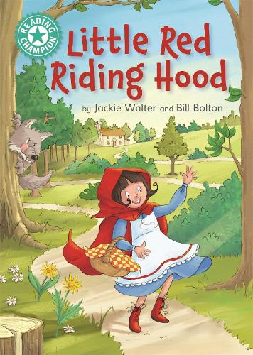 Reading Champion: Little Red Riding Hood: Independent Reading Turquoise 7 - Reading Champion (Paperback)