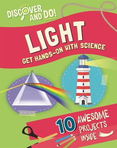 Discover and Do: Light - Discover and Do (Hardback)