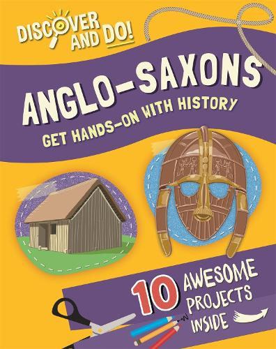 Anglo-Saxons - Discover and Do (Hardback)