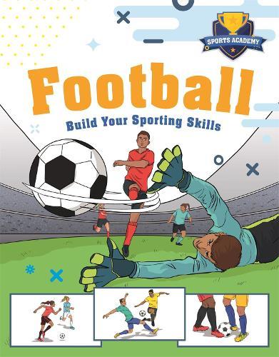 Sports Academy: Football - Sports Academy (Hardback)