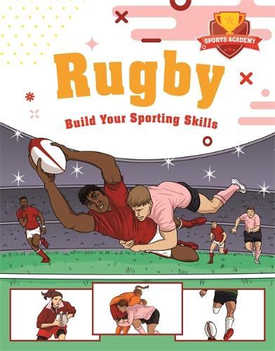 Sports Academy: Rugby (Hardback)