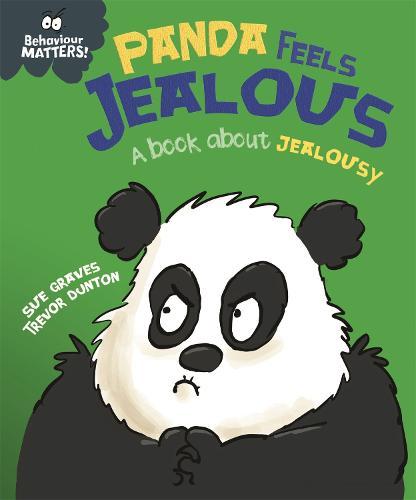 Behaviour Matters: Panda Feels Jealous - A book about jealousy - Behaviour Matters (Hardback)
