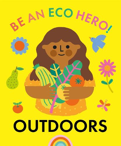 Be an Eco Hero!: Outdoors - Be an Eco Hero! (Hardback)