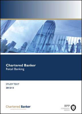 Chartered Banker Retail Banking: Study Text (Paperback)
