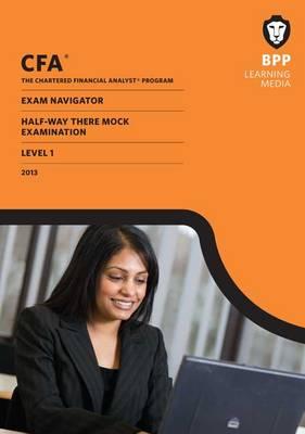 CFA Navigator - Halfway-there Mock Exam Level 1: Mock Exam (Paperback)