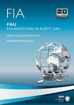 FIA - Foundations in Audit (UK) - FAU UK: Revision Kit (Paperback)