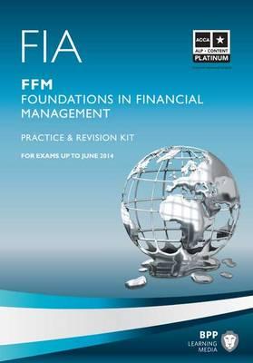 FIA - Foundations in Financial Management - FFM: Revision Kit (Paperback)