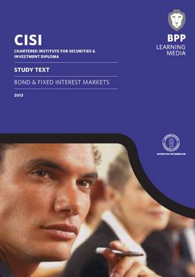 CISI Diploma Bond and Fixed Interest Markets Study Text 2013: Study Text (Paperback)