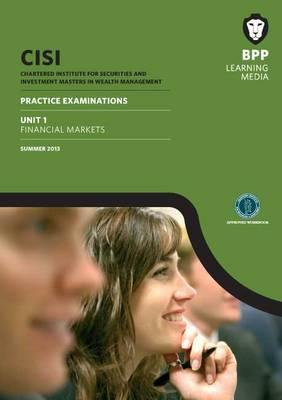 CISI Masters Unit 1 Financial Markets Practice Examinations Summer 2013: Unit 1: Practice Exam (Paperback)