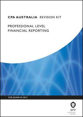 CPA - Financial Reporting: Revision Kit (Paperback)