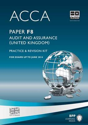 ACCA - F8 Audit and Assurance (UK): Revision Kit (Paperback)