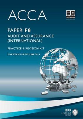 ACCA - F8 Audit and Assurance (International): Revision Kit (Paperback)