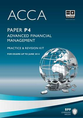 ACCA - P4 Advanced Financial Management: Revision Kit (Paperback)