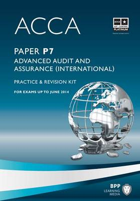 ACCA - P7 Advanced Audit and Assurance (International): Revision Kit (Paperback)