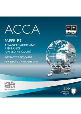 ACCA - P7 Advanced Audit and Assurance (UK): Interactive Passcard (CD-ROM)
