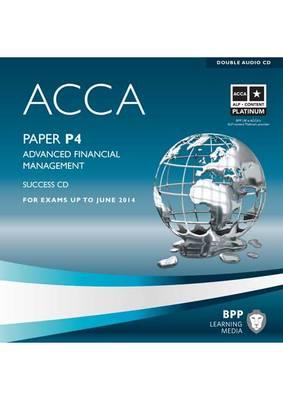 ACCA - P4 Advanced Financial Management: Audio Success CDs (CD-Audio)