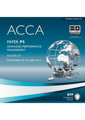 ACCA - P5 Advanced Performance Management: Audio Success CDs (CD-Audio)