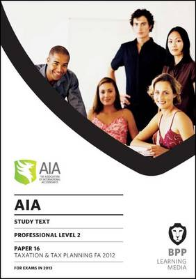 AIA 16 Taxation and Tax Planning FA2012: Study Text (Paperback)