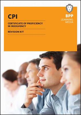 CPI - Certification of Proficiency in Insolvency Revision Kit: Revision Kit (Paperback)