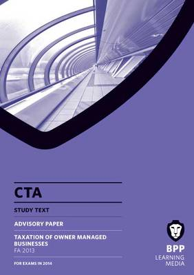 CTA Taxation of Owner Managed Business FA2013: Study Text (Paperback)