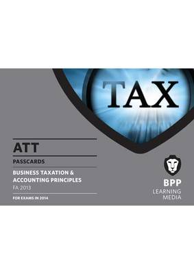 ATT 2: Business Taxation and Accounting Principles FA2013: Paper 2: Passcards (Spiral bound)