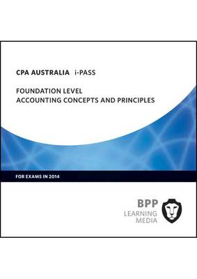 CPA Australia Accounting Concepts and Principles: Foundation level: iPass (CD-ROM)