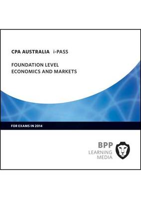 CPA Australia Economics and Markets: Foundation level: iPass (CD-ROM)