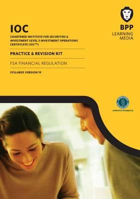 IOC FSA Financial Regulation Practice & Revision Kit Syllabus Version 19: Revision Kit (Paperback)