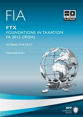 ACCA/FIA (T9) Foundation in Taxation FTX Irish Variant: FTX: Study Text (Paperback)