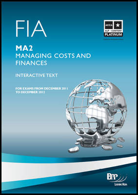 FIA - Managing Costs and Finances MA2: MA2: Study Text (Paperback)