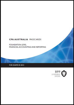 CPA Australia - Financial Accounting & Reporting: Foundation level: Passcards (Spiral bound)
