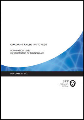 CPA Australia - Fundamentals of Business Law: Foundation level: Passcards (Spiral bound)