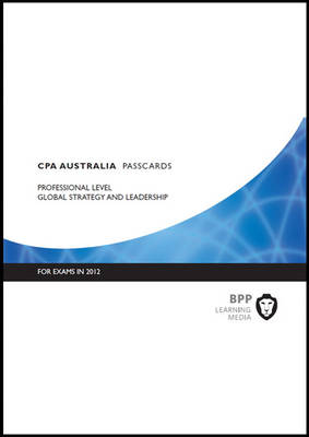 CPA Australia - Global Strategy & Leadership: Professional level: Passcards (Spiral bound)