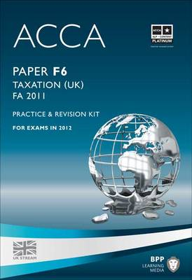 ACCA - F6 Taxation FA2011: Revision Kit (Paperback)