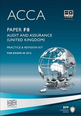 ACCA - F8 Audit and Assurance (UK): Revision Kit (Paperback)