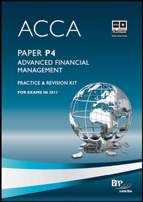 ACCA - P4 Advanced Financial Management: Revision Kit (Paperback)