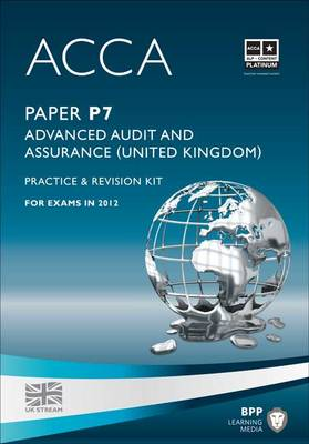 ACCA - P7 Advanced Audit and Assurance (UK): Revision Kit (Paperback)