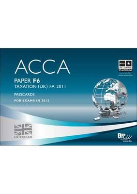 ACCA - F6 Taxation FA2011: Paper F6: Passcard (Spiral bound)