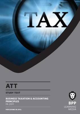 ATT - Paper 2 - Business Taxation and Accounting Priciples: Study Text (Paperback)