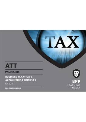 ATT - 2: Business Taxation & Accounting Principles (FA 2011): Paper 2: Passcards (Spiral bound)