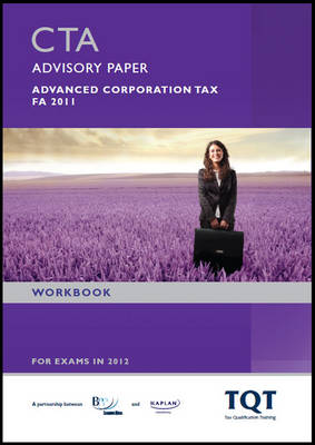 CTA - Advisory Paper - Advanced Corporation Tax: Workbook (Paperback)