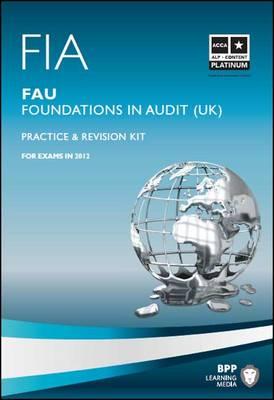 FIA Foundations in Audit (UK) - FAU UK Revision Kit 2011: Revision Kit (Paperback)
