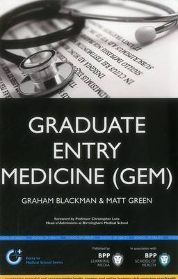 Graduate Entry Medicine (GEM): A step-by-step guide to winning a place at Medical School: Study Text (Paperback)