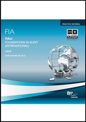 FIA Foundations in Audit (International) - FAU INT iPass 2011: iPass (CD-ROM)