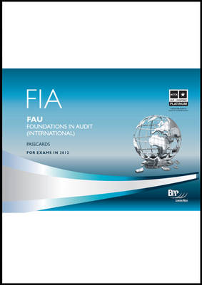 FIA Foundations in Audit (International) - FAU INT Passcards 2011: Passcards (Spiral bound)