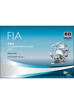 FIA Foundations in Audit (UK) - FAU UK Passcards 2011: Passcards (Spiral bound)