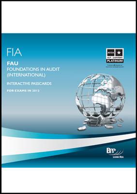 FIA Foundations in Audit (International) - FAU INT Interactive Passcards 2011: Interactive Passcards (CD-ROM)