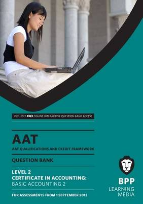 AAT Basic Accounting 2: Question Bank (Paperback)