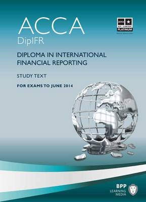 DipIFR - Diploma in International Financial Reporting: Study Text (Paperback)