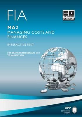 FIA Managing Costs and Finances MA2 FIA - Managing Costs and Finances MA2: MA2 MA2 (Paperback)